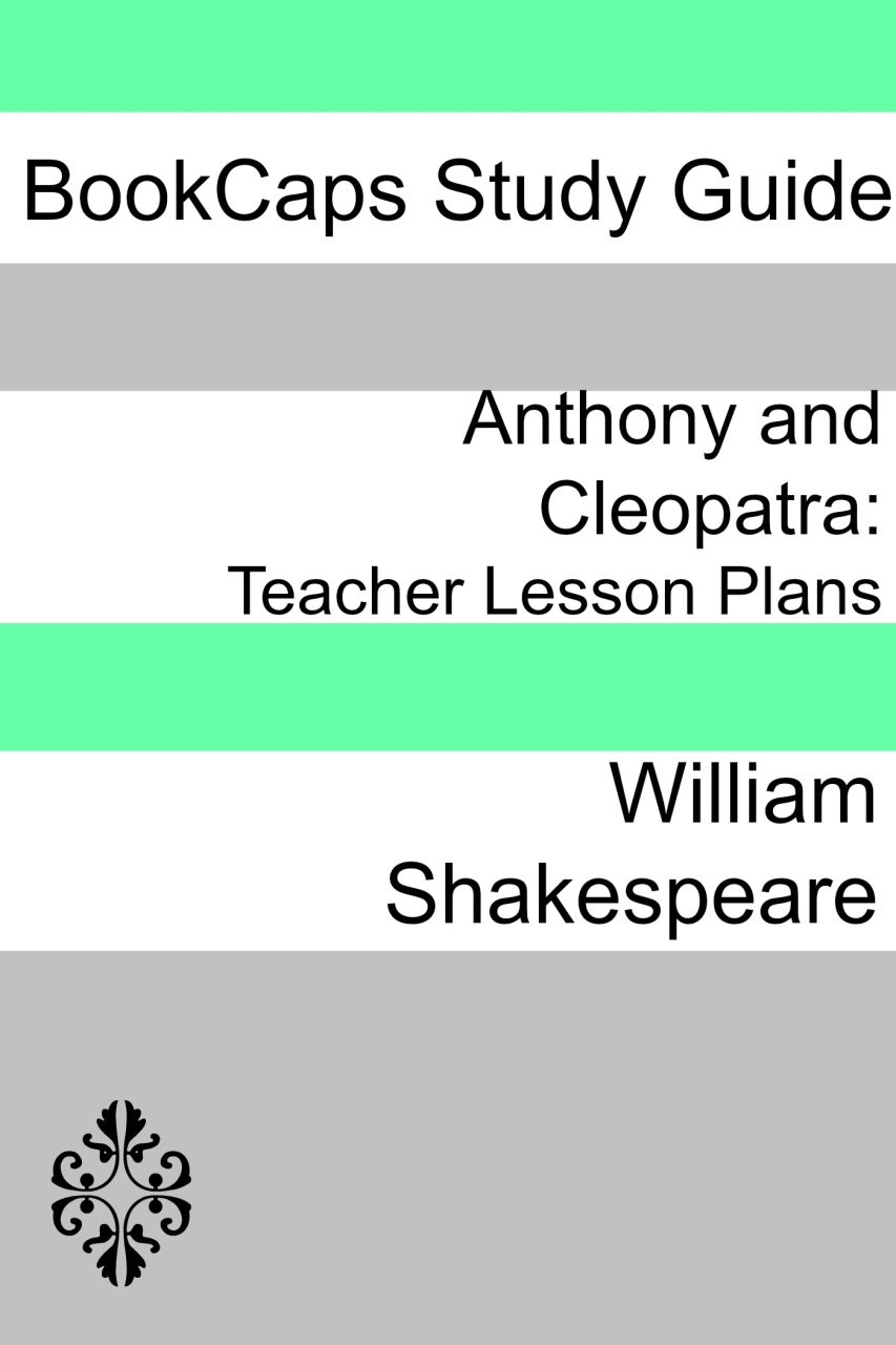 shakespeare lesson plans anthony and cleopatra  lesson plans antony and cleopatra print copy